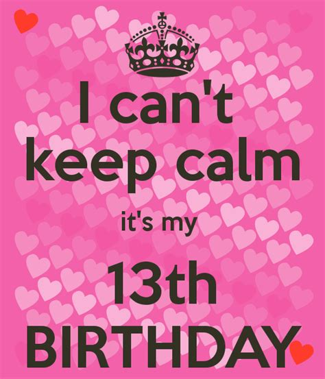 13 Birthday Quotes For If It My 13th Birthday Quotes Quotesgram