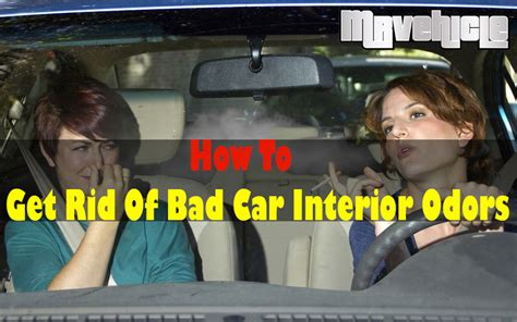 how to get rid of bad odor how to get rid of bad car interior odors mr vehicle