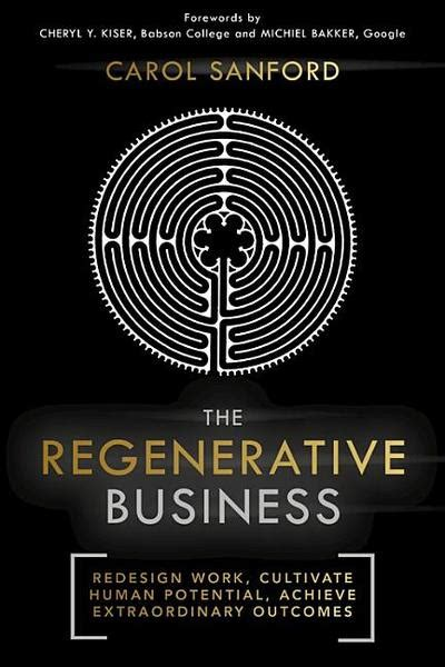 breaking bad habits defy industry norms and reinvigorate your business books buy the regenerative business by carol sanford in bulk