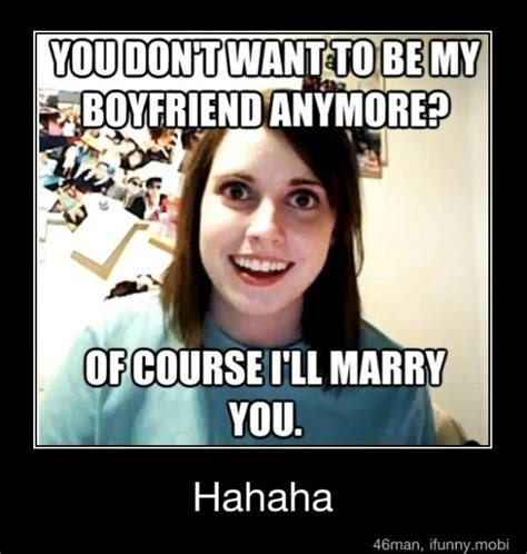 Overly Obsessed Girlfriend Meme - the gallery for gt stalker girlfriend meme