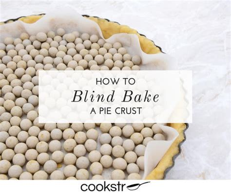 how do you a blind how do you blind bake a pie crust what is blind baking and why should you do it