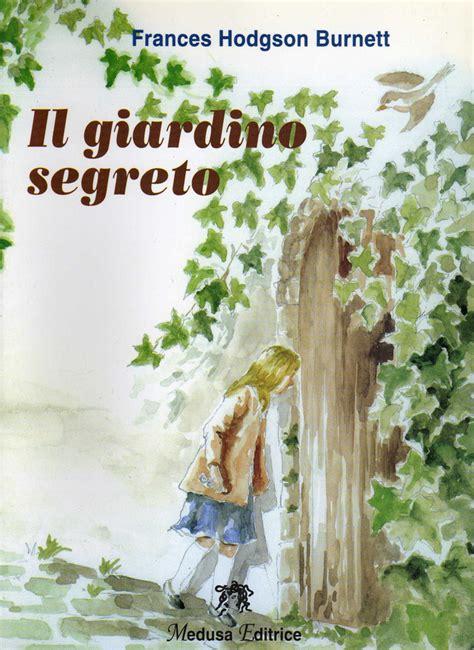 recensione libro il giardino segreto diario di lettura gt f h burnett il giardino segreto