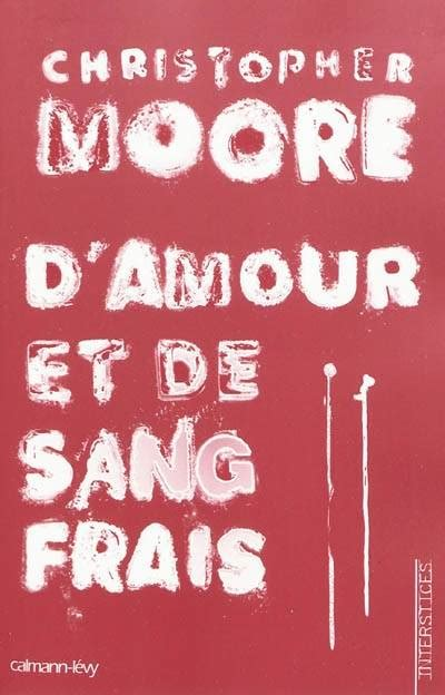Livre D Amour Et De Sang Frais Roman Christopher Moore