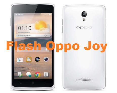 tutorial flash ulang oppo r1001 cara flash oppo joy r1001 via sd card tanpa pc ilmu