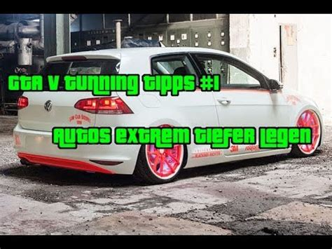 Auto Extrem Tieferlegen by Autos Extrem Tiefer Legen Gta V Tuning Tipps And Tricks