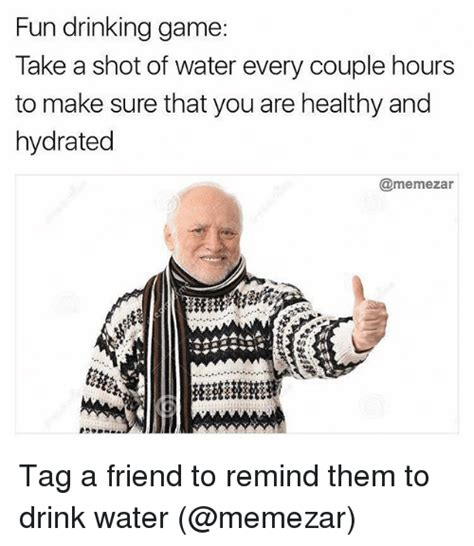 Drinking Water Meme - 25 best memes about drinking game drinking game memes