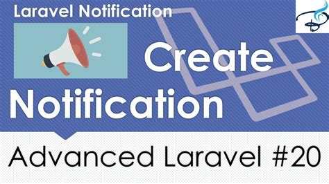 laravel tutorial advanced advanced laravel send notification 20 youtube