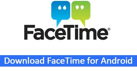 facetime from android to iphone facetime for android facetime apk