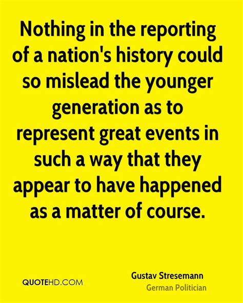 the matter of the a history of the in eleven operations books gustav stresemann quotes quotehd