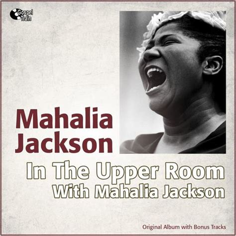 mahalia jackson in the room in the room with mahalia jackson original album with bonus tracks mahalia jackson