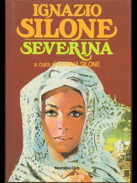 libro severina severina ignazio silone libro narrativa club ibs