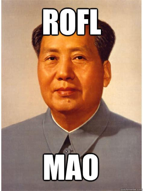 Rofl Meme - rofl mao chairman mao quickmeme