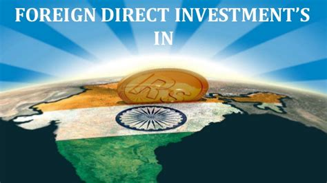 Foreign Direct Investment Mba Notes by Foreign Direct Investment In India