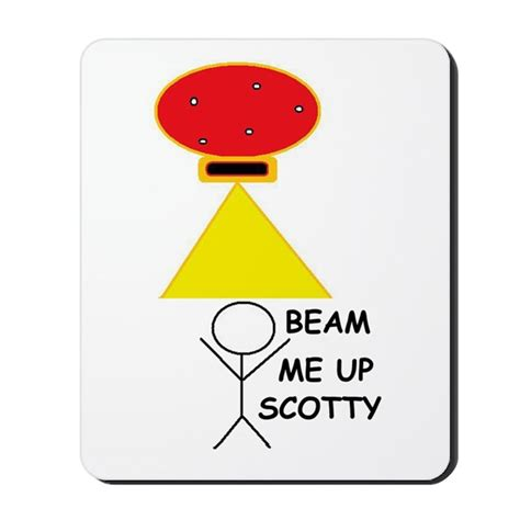 Beam Me Up Scotty by Beam Me Up Scotty Mousepad By Foxysden1