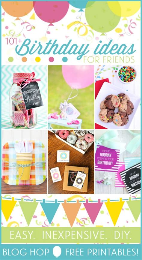 gift ideas for friends 101 easy birthday gift ideas and free printables
