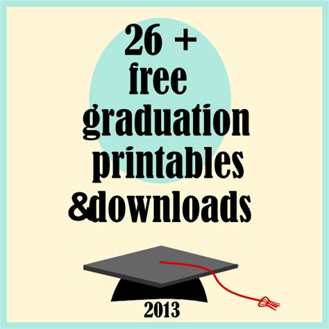 printable graduation quotes free graduation 2013 printables and download links