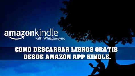 como descargar libros en ebook kindle como descargar libros gratis de amazon kindle como descargar libros gratis desde amazon app