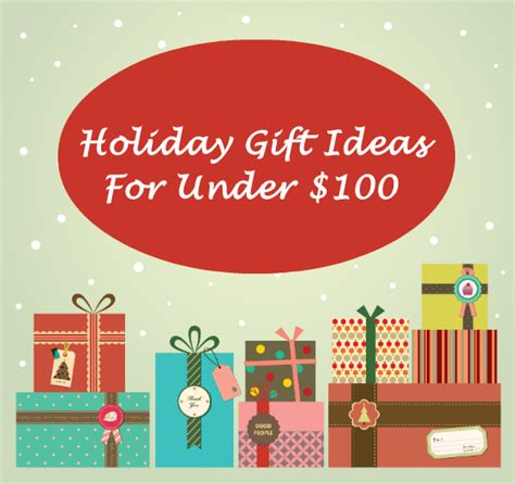 holiday gift ideas for under 100 fabulous holiday gifts