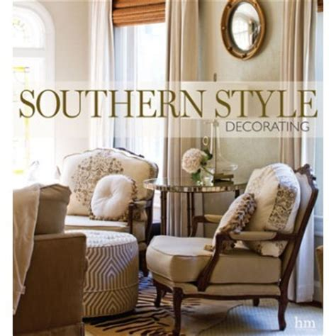 southern decorations southern style decorating book