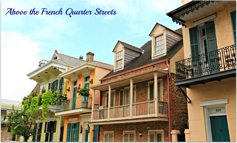 houses with in quarters new orleans in an amazing town by benjamin walker like success