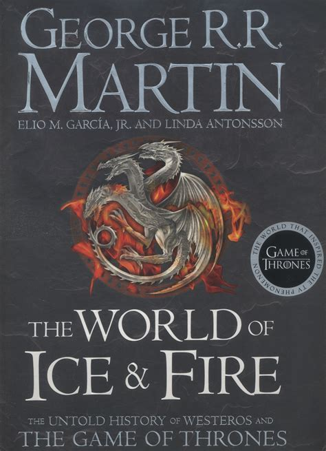 0007580916 the world of ice and the world of ice fire the untold history of westeros