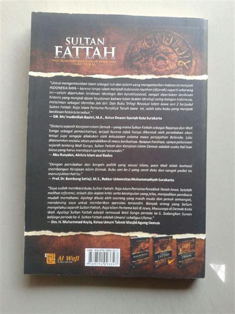 Buku Kitab Api Sejarah 2 buku sultan fattah raja islam penakluk tanah jawa