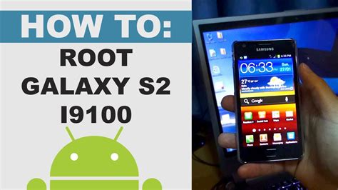 how to root samsung galaxy s2 gt i9100 android 4 0 ics