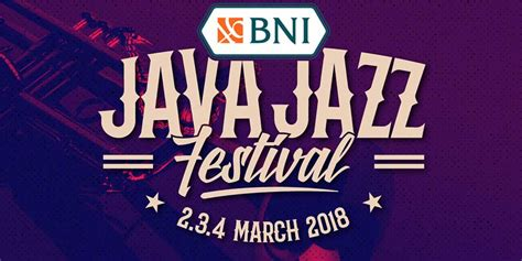Tiket Java Jazz 2018 java jazz 2018 digelar 2 hingga 4 maret