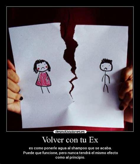 Imagenes De Amor Para Volver Con Tu Ex | volver con tu ex desmotivaciones
