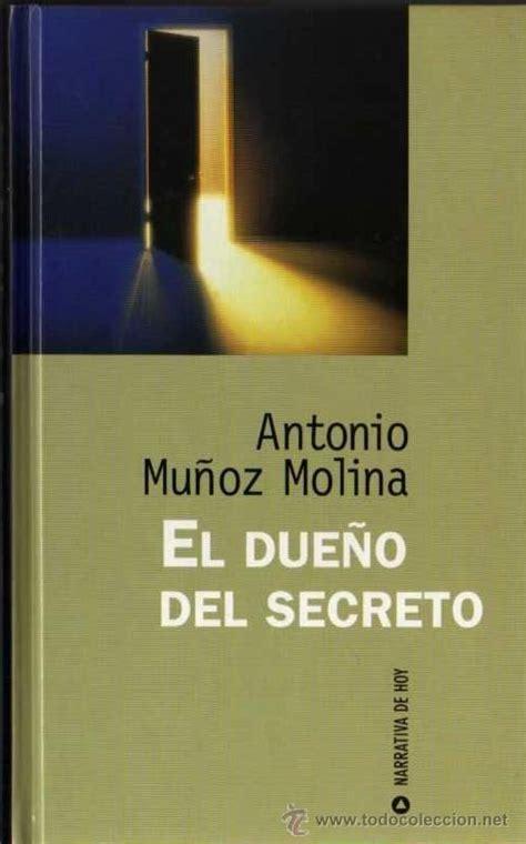 libro el dueo del secreto el due 241 o del secreto antonio mu 241 oz molina 8 10 libros 2012