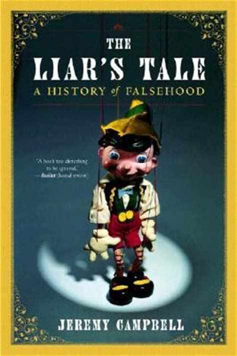 friends and other liars a novel books the liar s tale a history of falsehood by cbell