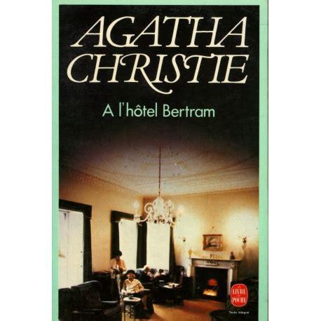 Novel Agatha Christie Hotel Bertram a l h 244 tel bertram agatha christie livres et books