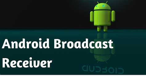 android broadcastreceiver tutorial android broadcast receiver introduction to broadcast