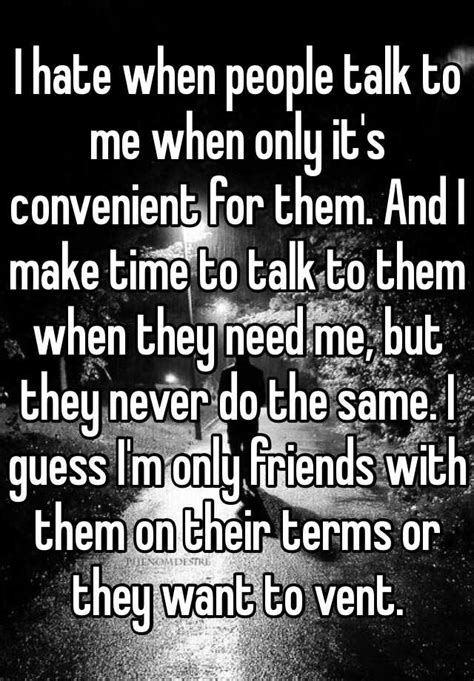 Talk Only i when talk to me when only it s convenient