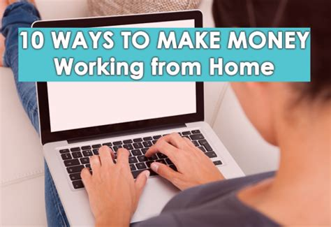 Ways To Earn Money While Working At Home 10 Ways To Make Money Working From Home Tenmania