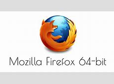 Firefox 64 bit Free Download For Windows 10, 8, 8.1, 7 ... Install Firefox For Windows 10 64 Bit