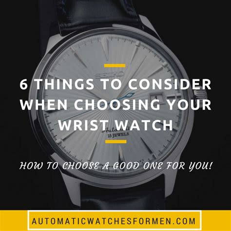 Choosing A by 6 Things To Consider When Choosing Your Wrist