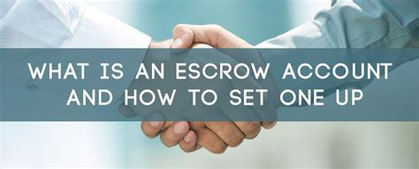 what is escrow bank account what is an escrow account and how to set one up for your