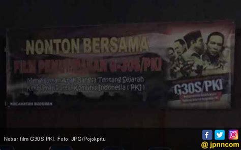 download film tragedi pki warga kompak nonton film g30s pki di kantor camat daerah