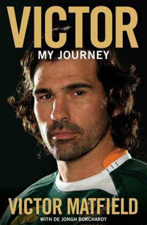 my journey books victor my journey by victor matfield reviews