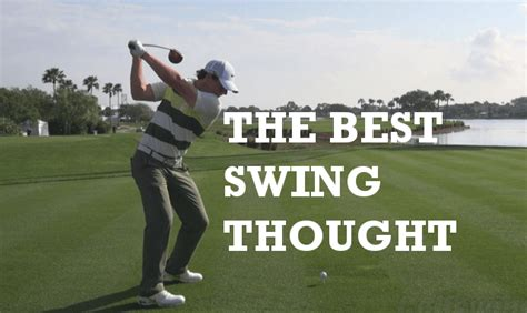 swing thoughts golf the best swing thoughts for golf free instruction for