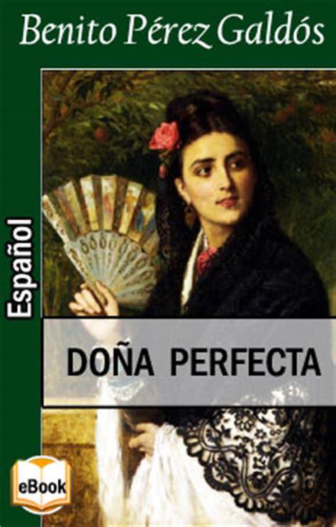 libro dona perfecta dona perfecta do 241 a perfecta b perez galdos espa 241 ol epub fb2 pdf б перес гальдос quot донья перфекта