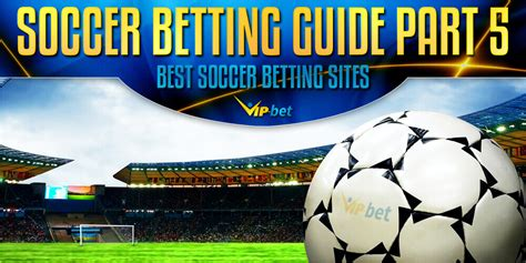 best sports betting websites vip football part 5 best soccer betting