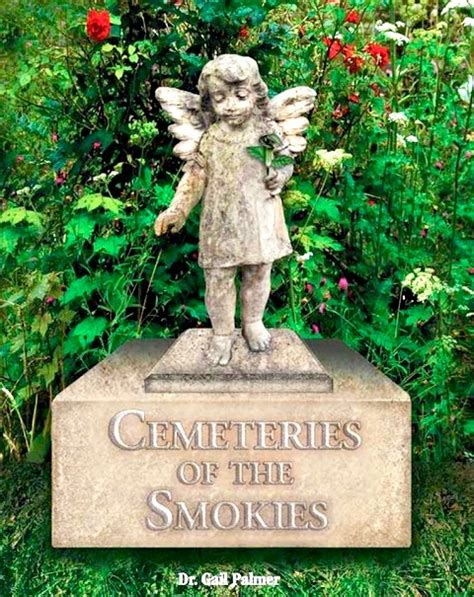 smoky mountains cemeteries books smoky mountains cemeteries embody region s traditions