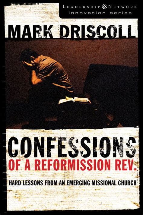 Book Review Confessions Of A Failed Grown Up By Calman by Driscoll S Confessions How To Grow A Church