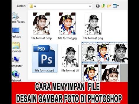 desain gambar di photoshop cara menyimpan dokumen file data desain gambar foto di