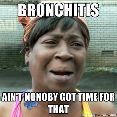 Bronchitis Meme - pin by ingrid striker on logan