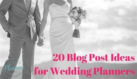 Wedding Blogs by 20 Topics For Wedding Planners