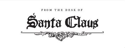from the desk of santa claus chronicles of an ingenious a letter from the