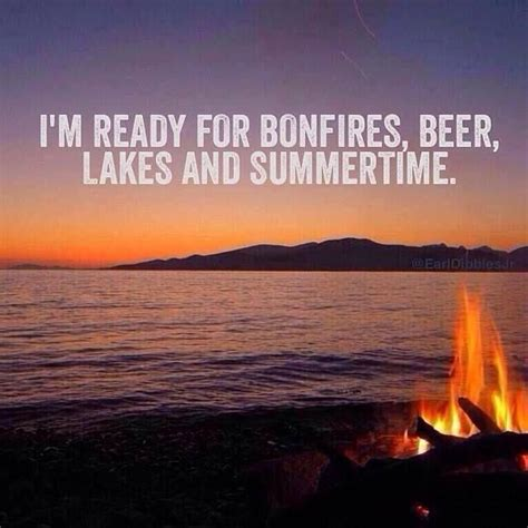 Im Ready Already 2 by Bring On Summer Quot I M Ready For Bonfires Lakes And